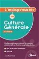 L' INDISPENSABLE EN CULTURE GENERALE 3E EDITION